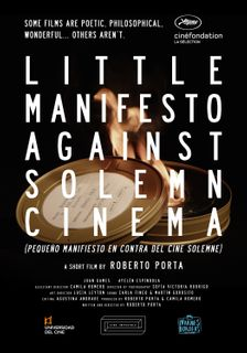 LITTLE MANIFESTO AGAINST SOLEMN CINEMA