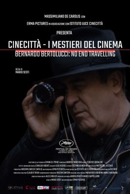 CINECITTÀ - I MESTIERI DEL CINEMA. BERNARDO BERTOLUCCI: NO END TRAVELLING
