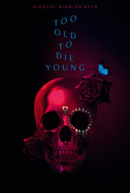 TOO OLD TO DIE YOUNG - NORTH OF HOLLYWOOD, WEST OF HELL