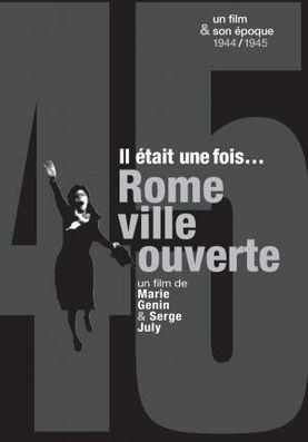 IL ETAIT UNE FOIS...ROME VILLE OUVERTE