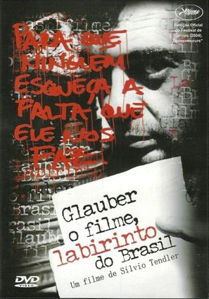 GLAUBER LE FILM, LABYRINTHE DU BRESIL