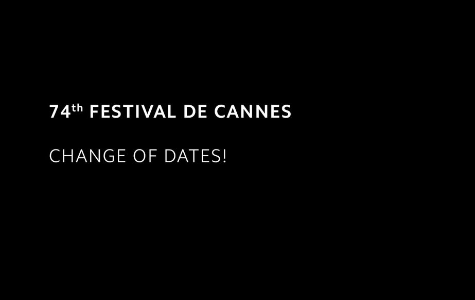 74th Festival de Cannes : Change of dates